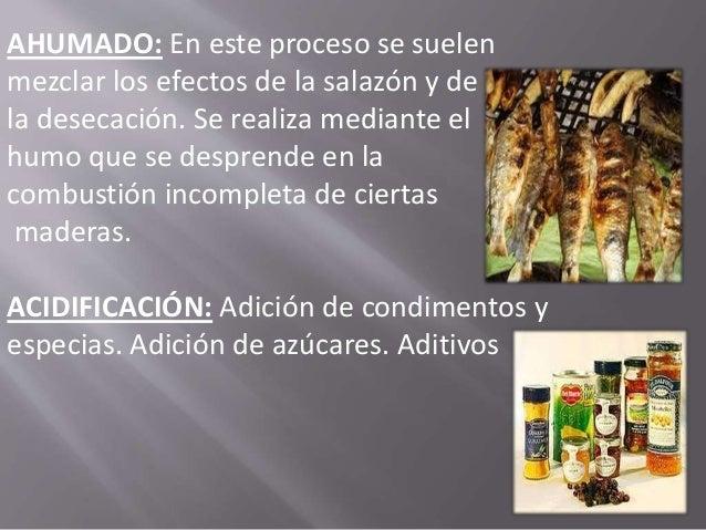 ESCABECHADO: Intervienen conjuntamente la sal y el vinagre, consiguiendo simultáneamente la conservación y el aporte de un...