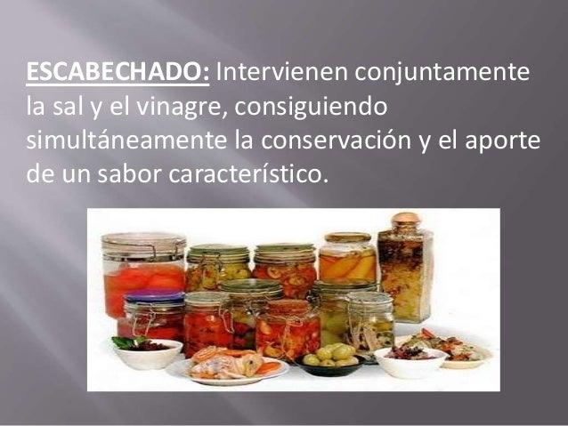 Otros métodos de conservación de los alimentos: DESHIDRATACIÓN: Es toda actividad que implique la eliminación del agua de ...