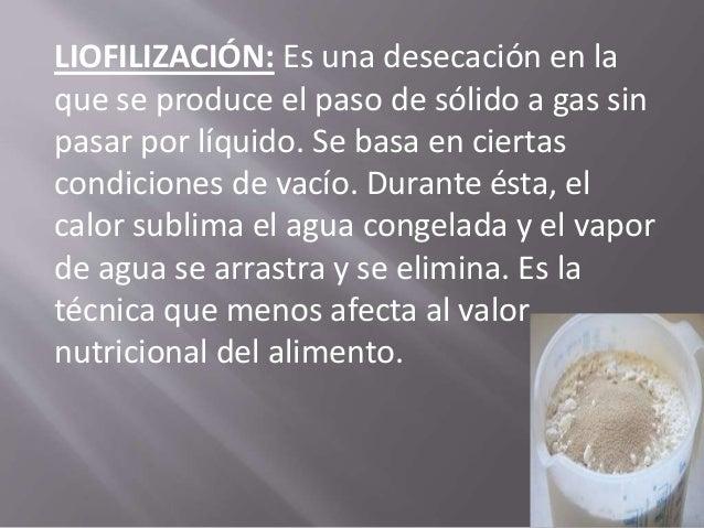 DESECACIÓN: Es un proceso simple ya que consiste en la extracción de la humedad contenida en los alimentos en condiciones ...