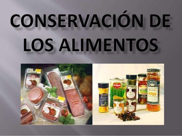 conservacion de los alimentos ppt On procesos de preelaboracion y conservacion en cocina pdf