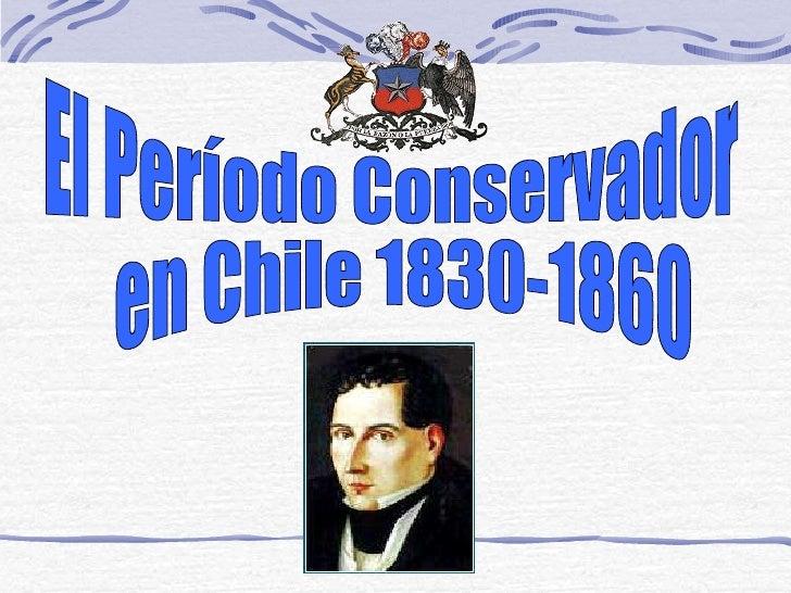 El Período Conservador en Chile 1830-1860