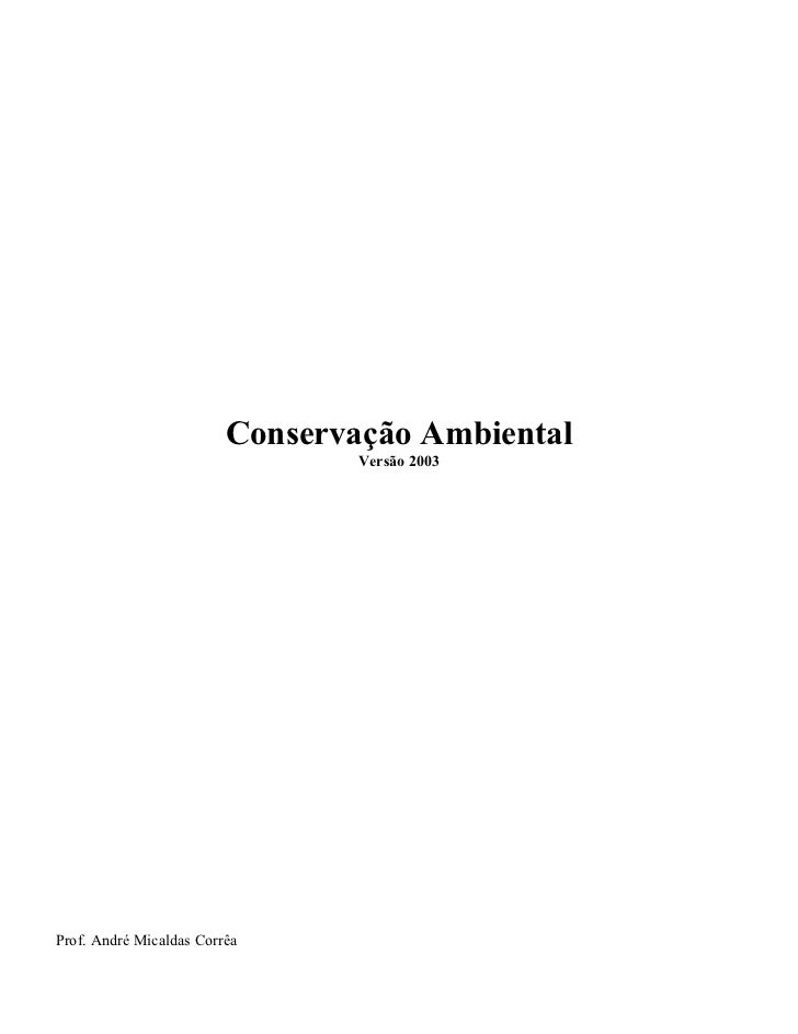 Conservação Ambiental                                 Versão 2003Prof. André Micaldas Corrêa