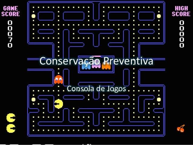 Conservação Preventiva Consola de Jogos