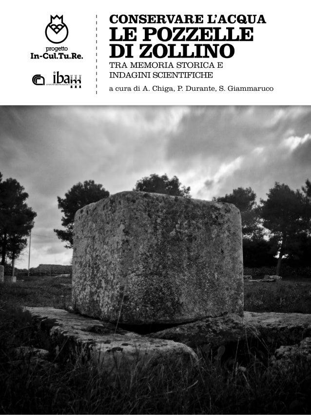 CONSERVARE L'ACQUA LE POZZELLE DI ZOLLINO TRA MEMORIA STORICA E INDAGINI SCIENTIFICHE a cura di A. Chiga, P. Durante, S. G...