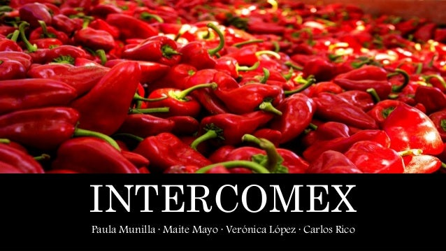 INTERCOMEX Paula Munilla · Maite Mayo · Verónica López · Carlos Rico
