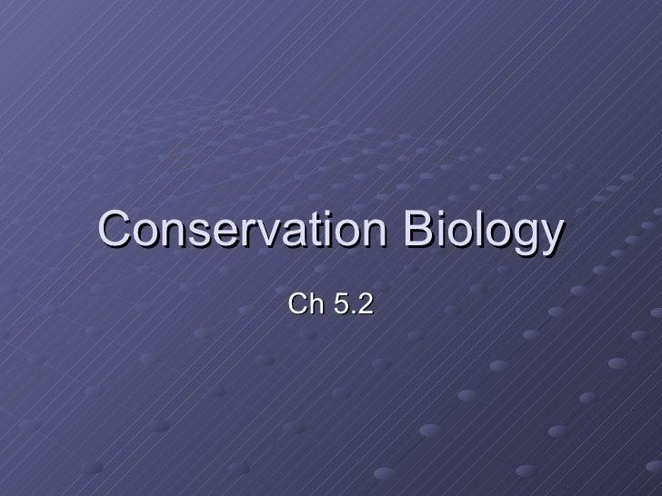 Conservation Biology Ch 5.2