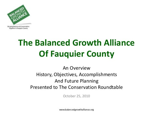 The Balanced Growth Alliance Of Fauquier County An Overview History, Objectives, Accomplishments And Future Planning Prese...