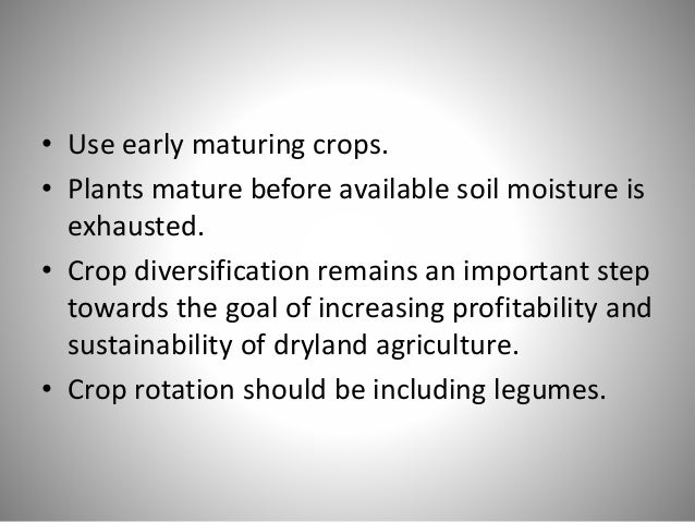 Improved Fertility Practices : • Drylands are sometimes more hungry than thirsty. • Placement of a basal dose of nutrients...