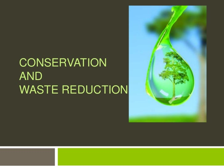 Conservation and Waste Reduction <br />