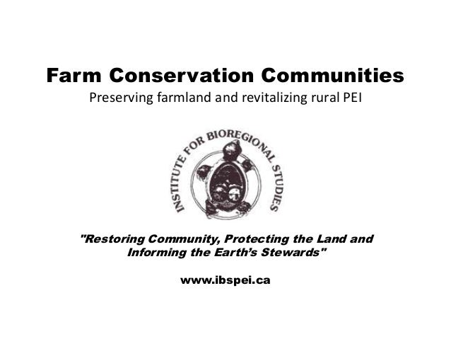 """Farm Conservation Communities   Preserving farmland and revitalizing rural PEI  """"Restoring Community, Protecting the Land ..."""