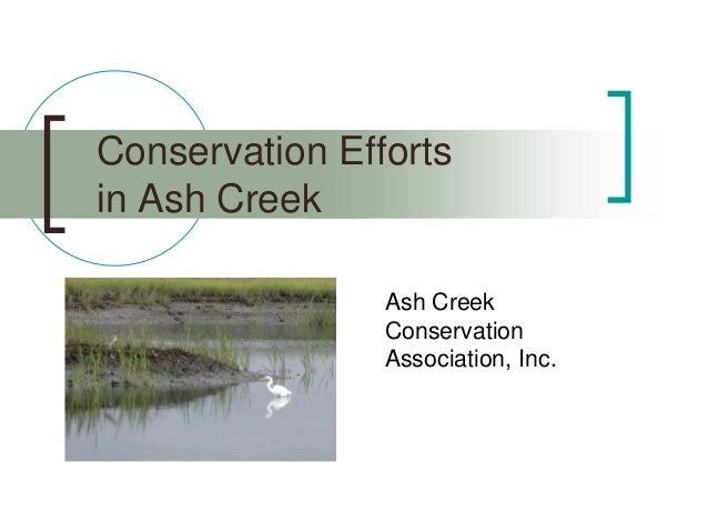 Conservation Efforts in Ash Creek Ash Creek Conservation Association, Inc.