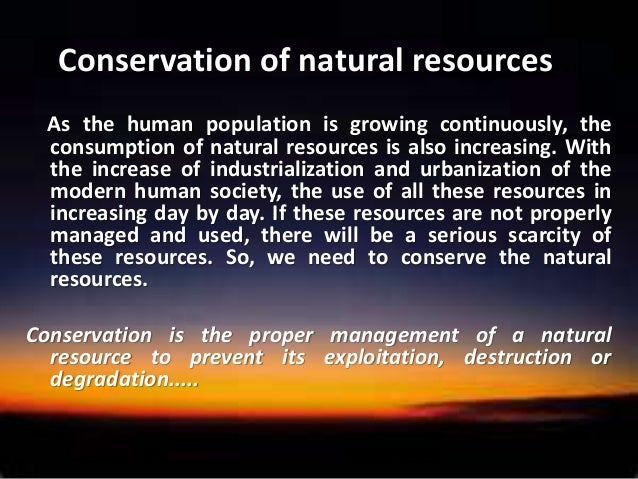 Conservation Of Natural Resourcesppt  Why Should We Conserve Natural