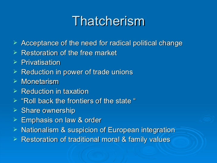 appraisal of thatcherism essay Margaret thatcher and the thatcherism  this essay is a review of the literature that has been written about this particular area of history and will inform the.