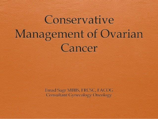Conservative Management Of Ovarian Cancer 14 5 2015