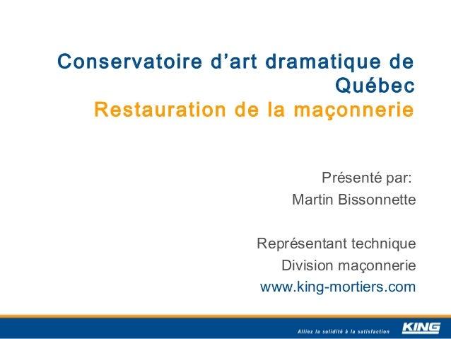 Conservatoire d'art dramatique de                          Québec   Restauration de la maçonnerie                         ...