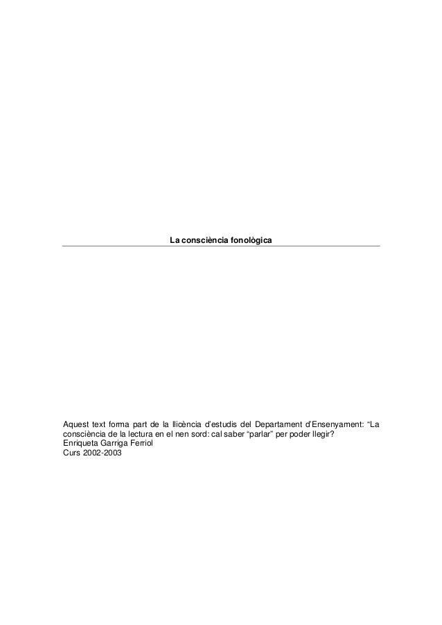"""La consciència fonològicaAquest text forma part de la llicència d'estudis del Departament d'Ensenyament: """"Laconsciència de..."""