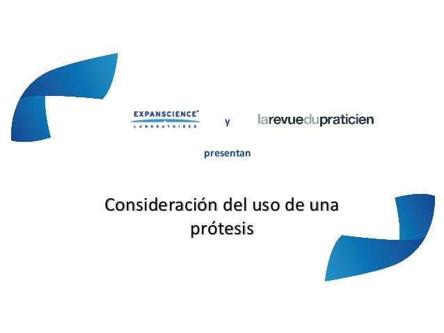 ypresentanConsideración del uso de unaConsideración del uso de unaprótesisprótesis