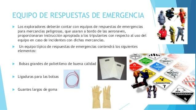 EQUIPO DE RESPUESTAS DE EMERGENCIA  Los exploradores deberán contar con equipos de respuestas de emergencias para mercanc...