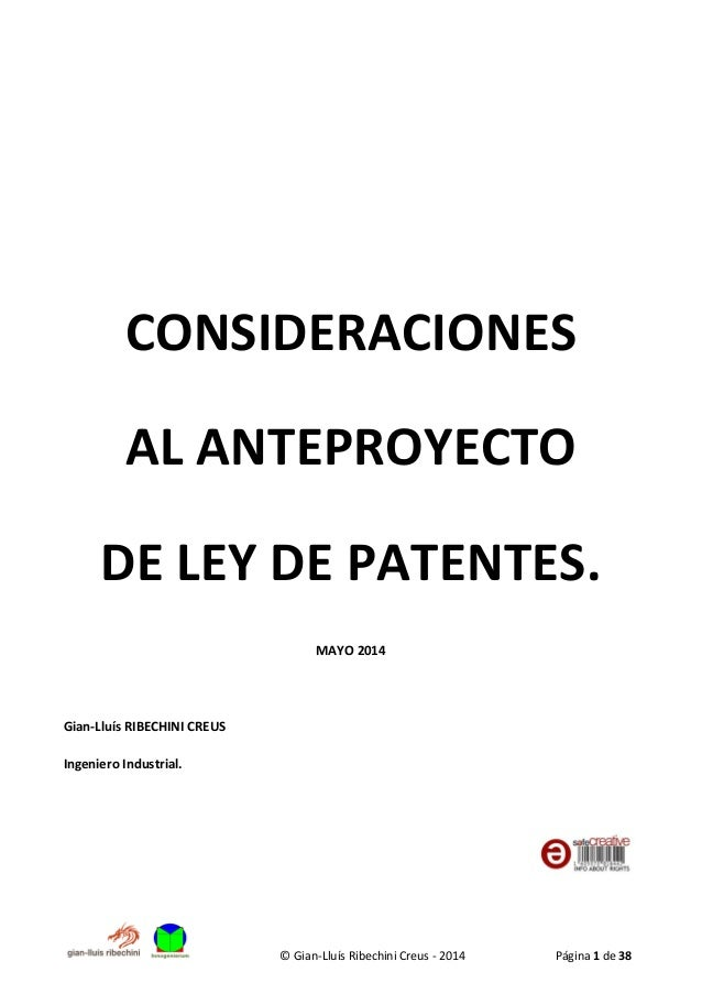 © Gian-Lluís Ribechini Creus - 2014 Página 1 de 38 CONSIDERACIONES AL ANTEPROYECTO DE LEY DE PATENTES. MAYO 2014 Gian-Lluí...
