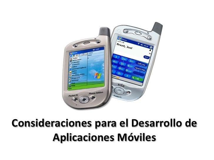 Consideraciones para el Desarrollo de         Aplicaciones Móviles