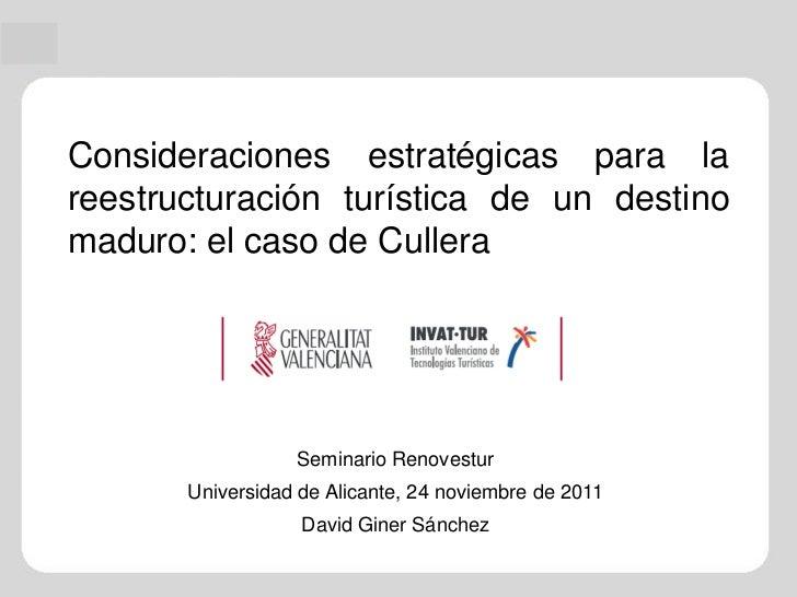 Consideraciones estratégicas para lareestructuración turística de un destinomaduro: el caso de Cullera                  Se...