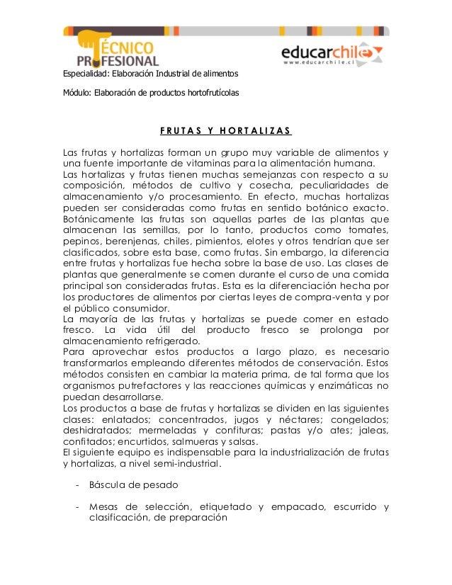 Especialidad: Elaboración Industrial de alimentos Módulo: Elaboración de productos hortofrutícolas F R U T A S Y H O R T A...