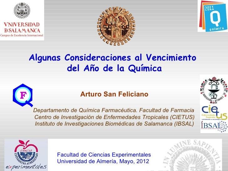 Algunas Consideraciones al Vencimiento            del Año de la QuímicaF                     Arturo San Feliciano     Depa...
