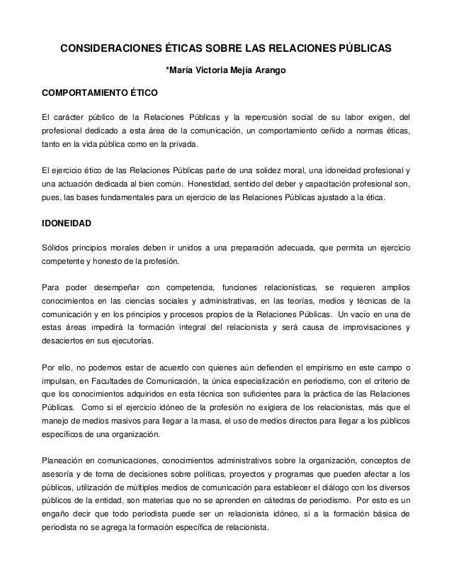 CONSIDERACIONES ÉTICAS SOBRE LAS RELACIONES PÚBLICAS                                   *María Victoria Mejía ArangoCOMPORT...