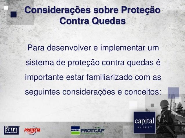 Considerações sobre Proteção Contra Quedas Para desenvolver e implementar um sistema de proteção contra quedas é important...