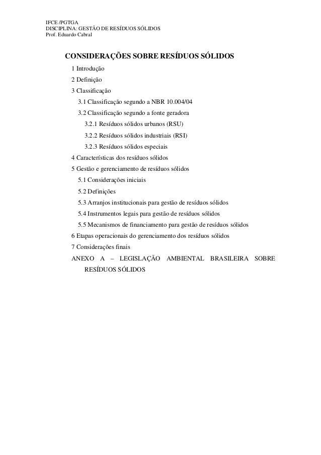 IFCE /PGTGA DISCIPLINA: GESTÃO DE RESÍDUOS SÓLIDOS Prof. Eduardo Cabral  CONSIDERAÇÕES SOBRE RESÍDUOS SÓLIDOS 1 Introdução...