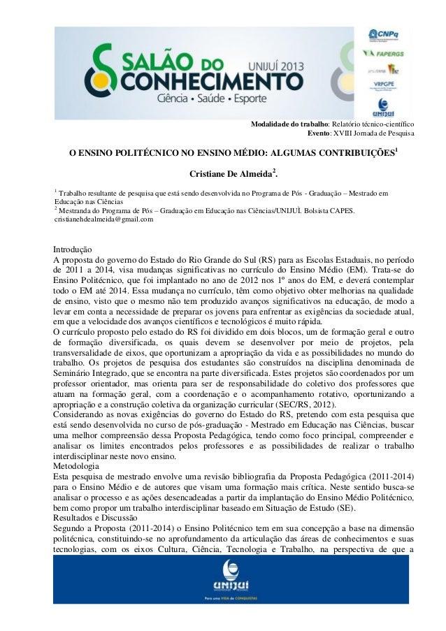 Modalidade do trabalho: Relatório técnico-científico Evento: XVIII Jornada de Pesquisa O ENSINO POLITÉCNICO NO ENSINO MÉDI...