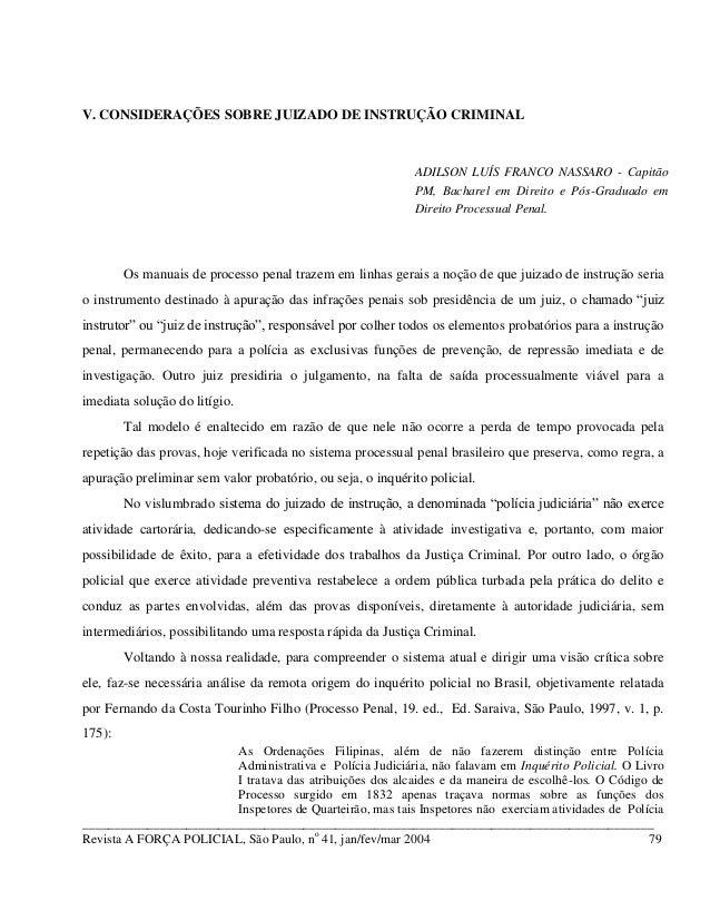 V. CONSIDERAÇÕES SOBRE JUIZADO DE INSTRUÇÃO CRIMINALOs manuais de processo penal trazem em linhas gerais a noção de que ju...