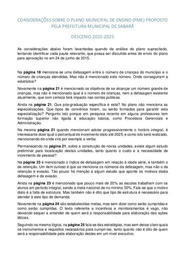 CONSIDERAÇÕES SOBRE O PLANO MUNICIPAL DE ENSINO (PME) PROPOSTO PELA PREFEITURA MUNICIPAL DE SABARÁ DESCENIO 2015-2025 As c...