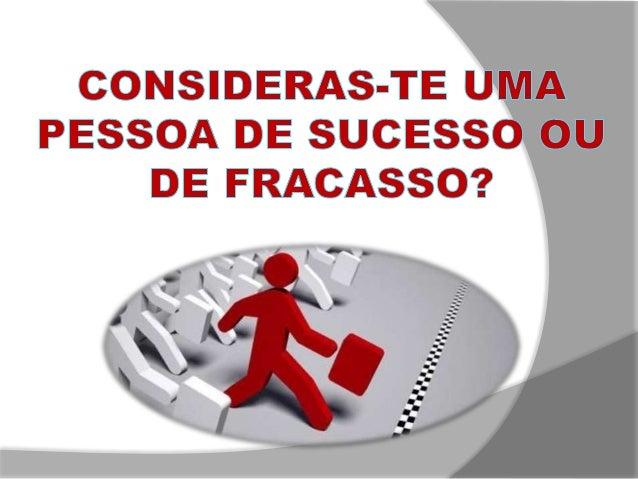 """ """"O sucesso é ir de fracasso em fracasso  sem perder entusiasmo."""" - Churchill   Sucesso quer dizer, atingir objectivos! ..."""