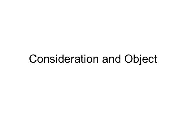 Consideration and Object