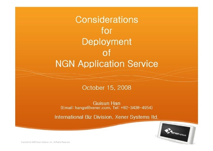 Consideration For Deployment Of Ngn Application Service   Guisun Han(At Xener Systems)