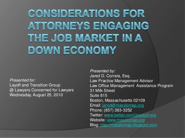 Presented by: Jared D. Correia, Esq. Law Practice Management Advisor Law Office Management Assistance Program 31 Milk Stre...