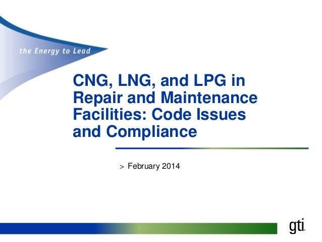 CNG, LNG, and LPG in Repair and Maintenance Facilities: Code Issues and Compliance > February 2014