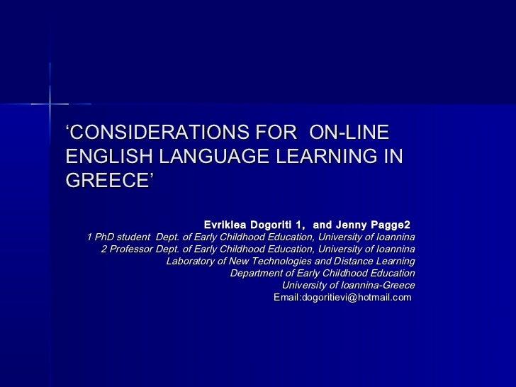 'CONSIDERATIONS FOR ON-LINEENGLISH LANGUAGE LEARNING INGREECE'                           Evriklea Dogoriti 1, and Jenny Pa...