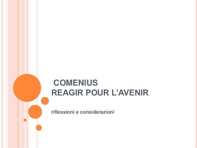 COMENIUS REAGIR POUR L'AVENIR riflessioni e considerazioni