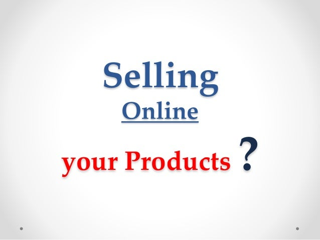 Selling Online your Products ?