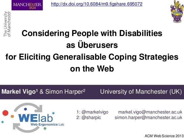 Considering People with Disabilitiesas Überusersfor Eliciting Generalisable Coping Strategieson the WebMarkel Vigo1 & Simo...