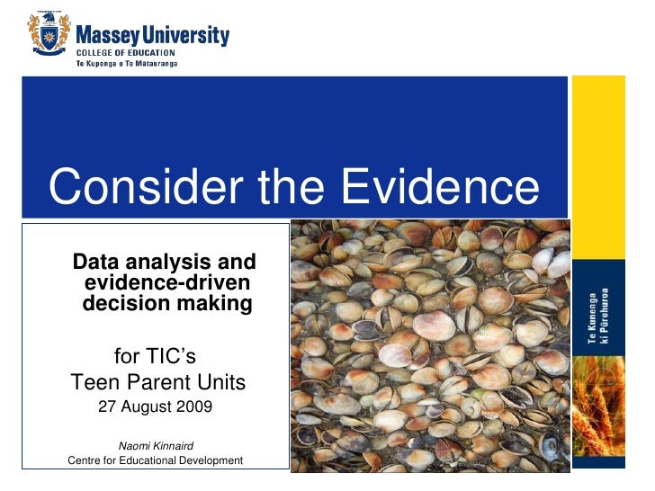 Consider the Evidence<br />   Data analysis and evidence-driven decision making <br />for TIC's<br />Teen Parent Units<br ...
