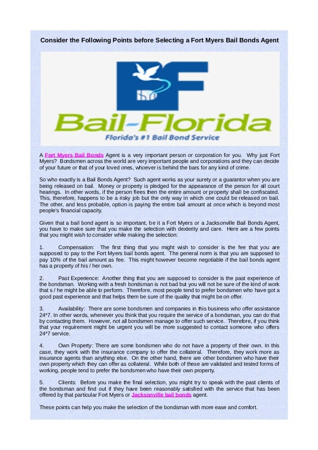 Consider the Following Points before Selecting a Fort Myers Bail Bonds AgentA Fort Myers Bail Bonds Agent is a very import...