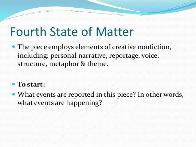 jo ann beard essay the fourth state of matter Werner essay jo ann beard the fourth state of matter -- plasma what can you contribute to this company essay - duration.