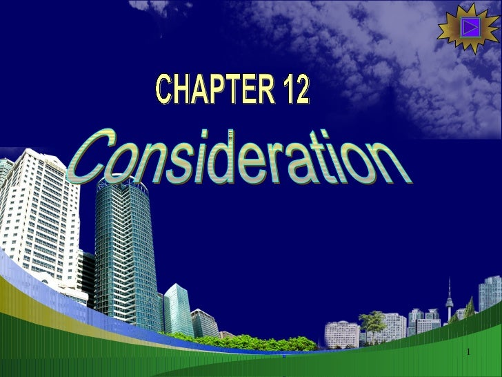 Consideration CHAPTER 12