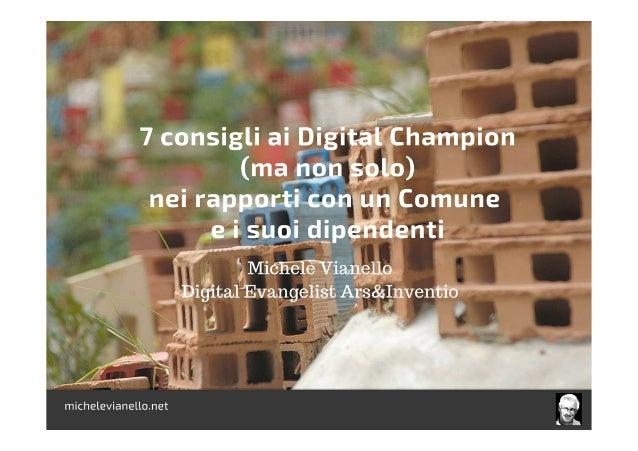 .1  7 consigli ai Digitàlîhampion (majaon S910) nei rapportiecon un Comune  e i suoiîfldjpefidenti  A 'l,  MiéhîîèVianello _...
