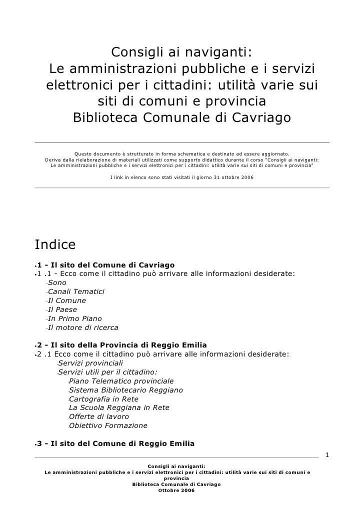 Consigli ai naviganti:     Le amministrazioni pubbliche e i servizi     elettronici per i cittadini: utilità varie sui    ...