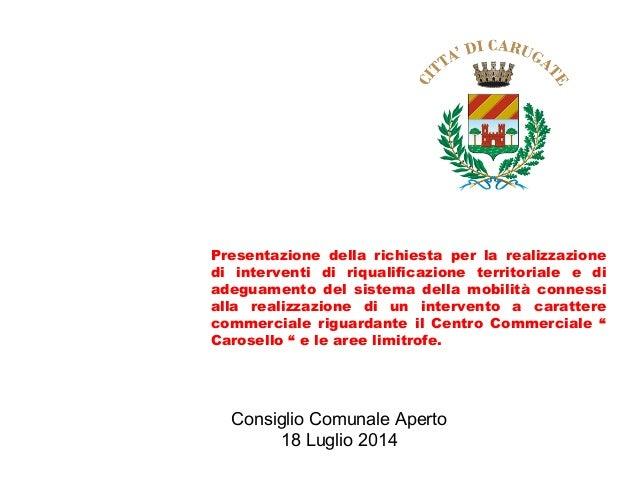 Presentazione della richiesta per la realizzazione di interventi di riqualificazione territoriale e di adeguamento del sis...