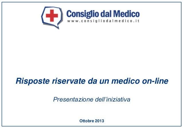 Risposte riservate da un medico on-line Presentazione dell'iniziativa  Ottobre 2013